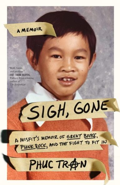 Book Cover with Photo of Southeast-Asian Child: Sigh, Gone: A Misfit's Memoir of Great Books, Punk Rock, and the Fight to Fit In